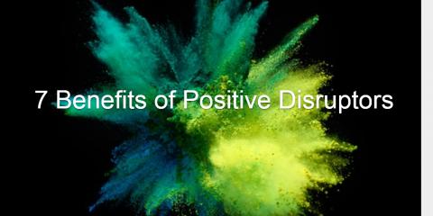 positive disruptors