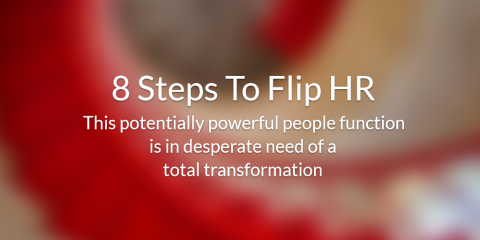 8 Steps To Flip HR