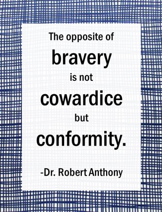 bravery cowardice conformity