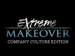 13 Signs Your Company Culture Needs an Extreme Makeover