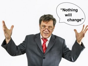 The Big Lie: Nothing Will Change